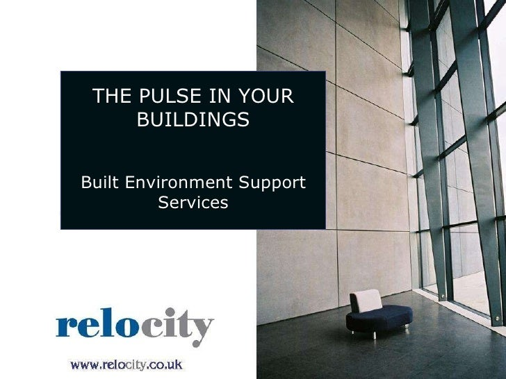 THE PULSE IN YOUR BUILDINGS Built Environment Support Services