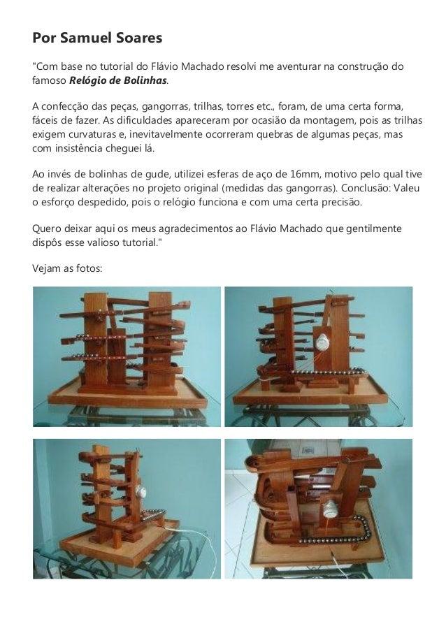 """Por Samuel Soares""""Com base no tutorial do Flávio Machado resolvi me aventurar na construção dofamoso Relógio de Bolinhas.A..."""
