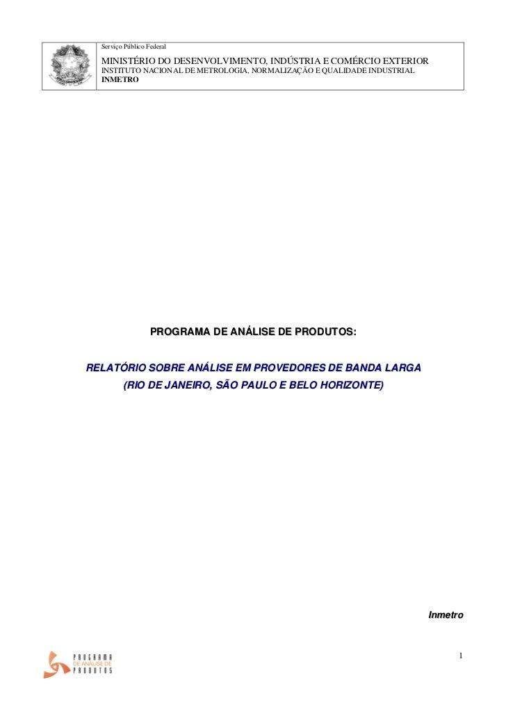 PROGRAMA DE ANÁLISE DE PRODUTOS: RELATÓRIO SOBRE ANÁLISE EM PROVEDORES DE BANDA LARGA (RIO DE JANEIRO, SÃO PAULO E BELO HORIZONTE)