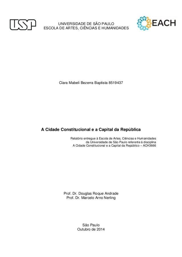 UNIVERSIDADE DE SÃO PAULO  ESCOLA DE ARTES, CIÊNCIAS E HUMANIDADES  Clara Mabeli Bezerra Baptista 8519437  A Cidade Consti...