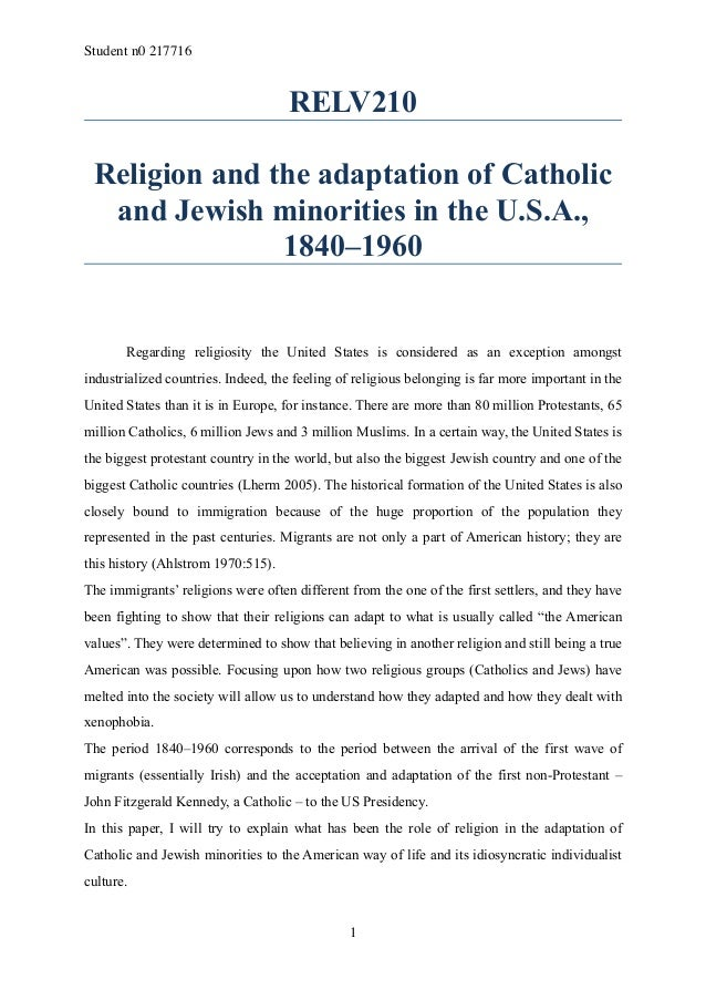 Student n0 217716  RELV210 !  Religion and the adaptation of Catholic and Jewish minorities in the U.S.A., 1840–1960  ! ! ...
