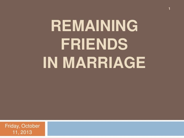 Remaining friends in marriage