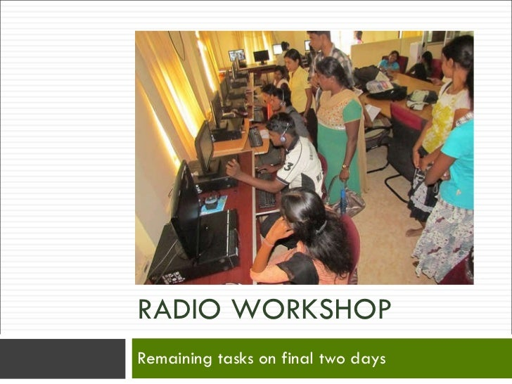 RADIO WORKSHOP Remaining tasks on final two days Image by  Media Helping Media available under Creative Commons