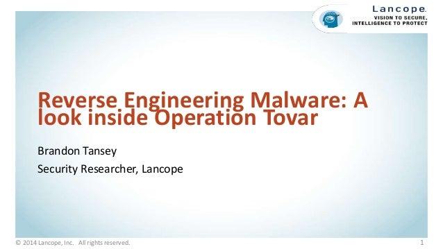 Reverse Engineering Malware: A look inside Operation Tovar Brandon Tansey Security Researcher, Lancope © 2014 Lancope, Inc...