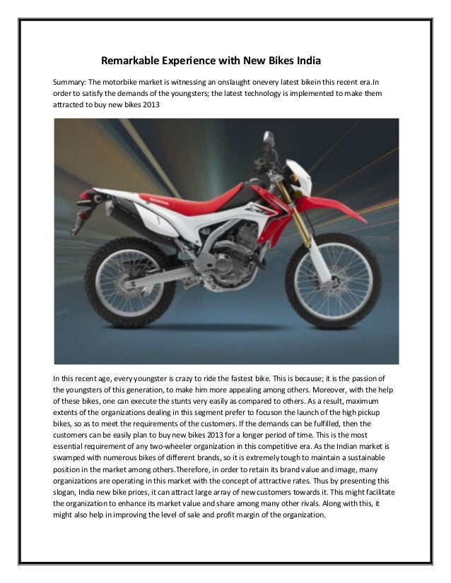 Remarkable Experience with New Bikes IndiaSummary: The motorbike market is witnessing an onslaught onevery latest bikein t...
