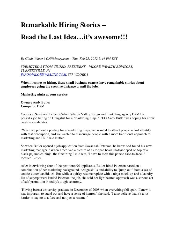 Remarkable Hiring Stories –Read the Last Idea…it's awesome!!!By Cindy Waxer | CNNMoney.com – Thu, Feb 23, 2012 5:44 PM EST...