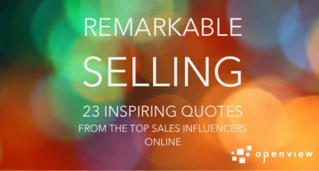 remarkable selling 23 inspiring quotes from the top sales