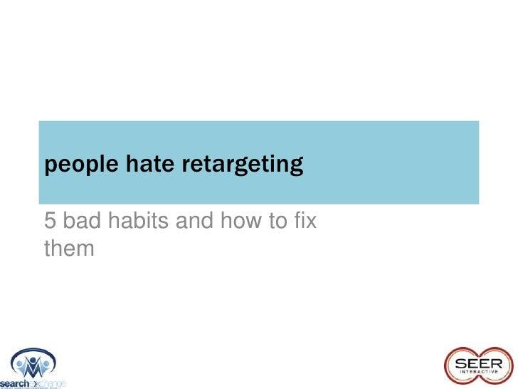 people hate retargeting