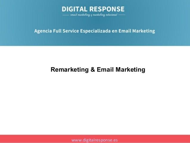 Remarketing & Email Marketing  www.digitalresponse.es