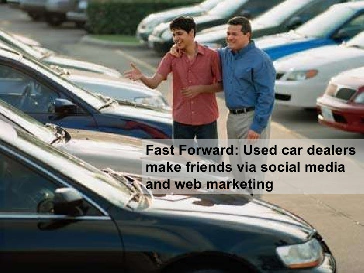 Fast Forward: Used car dealers make friends via social media and web marketing