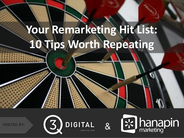 Your Remarketing Hit List: 10 Tips Worth Repeating