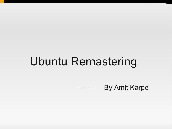 Remastering of ubuntu