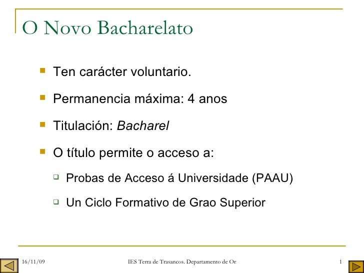 O Novo Bacharelato   <ul><li>Ten carácter voluntario. </li></ul><ul><li>Permanencia máxima: 4 anos </li></ul><ul><li>Titul...