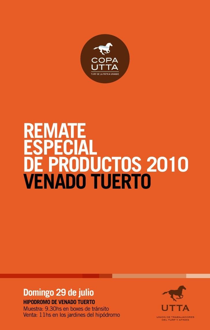 REMATEESPECIALDE PRODUCTOS 2010VENADO TUERTODomingo 29 de julioHIPODROMO DE VENADO TUERTOMuestra: 9.30hs en boxes de tráns...