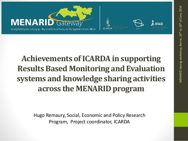 Achievementsof ICARDAin supporting ResultsBased Monitoringand Evaluation systemsand knowledgesharing activities across the...