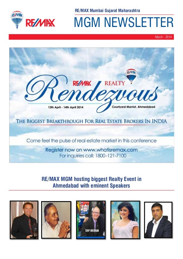 MGM NEWSLETTER March - 2014 RE/MAX Mumbai Gujarat Maharashtra RE/MAX MGM hosting biggest Realty Event in Ahmedabad with em...