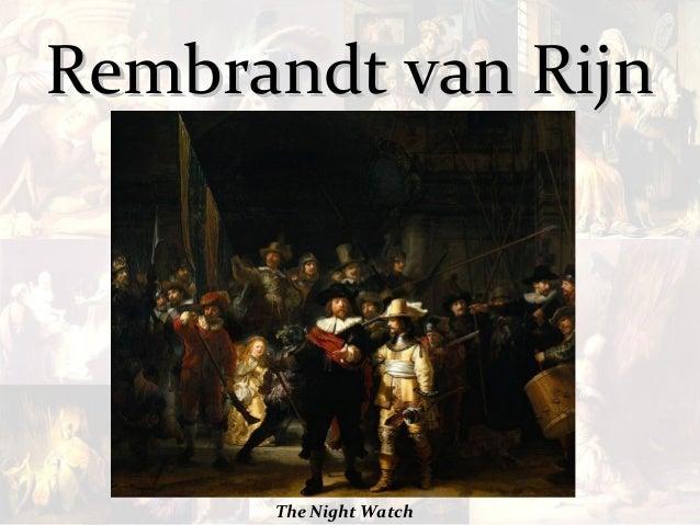 Rembrandt van Rijn      The Night Watch