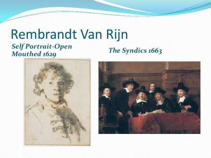 Rembrandt Van Rijn<br />Self Portrait-Open Mouthed 1629<br />The Syndics 1663<br />