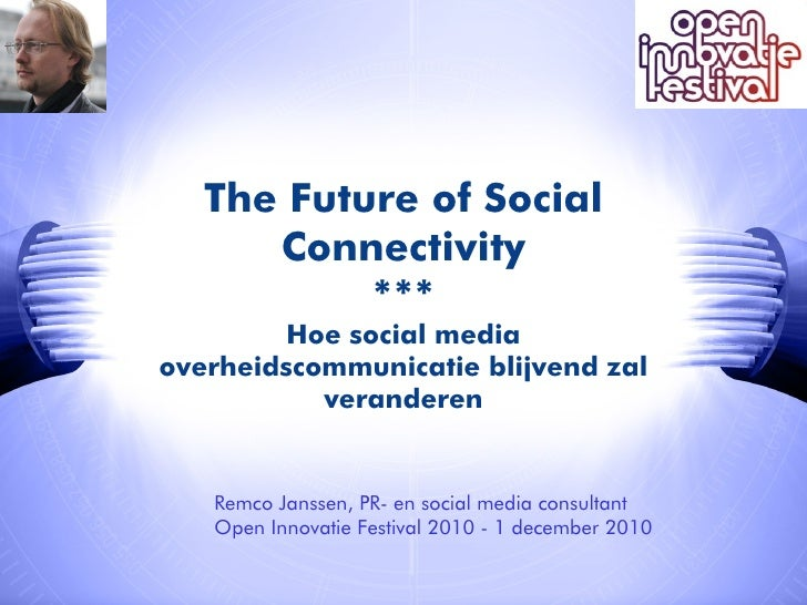 The Future of Social      Connectivity           ***Click to edit Hoe social media              Master subtitle styleoverh...