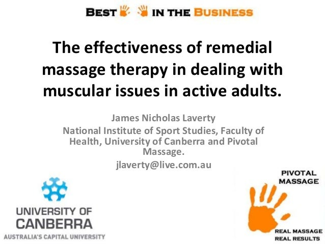 The effectiveness of remedial massage therapy in dealing with muscular issues in active adults. James Nicholas Laverty Nat...