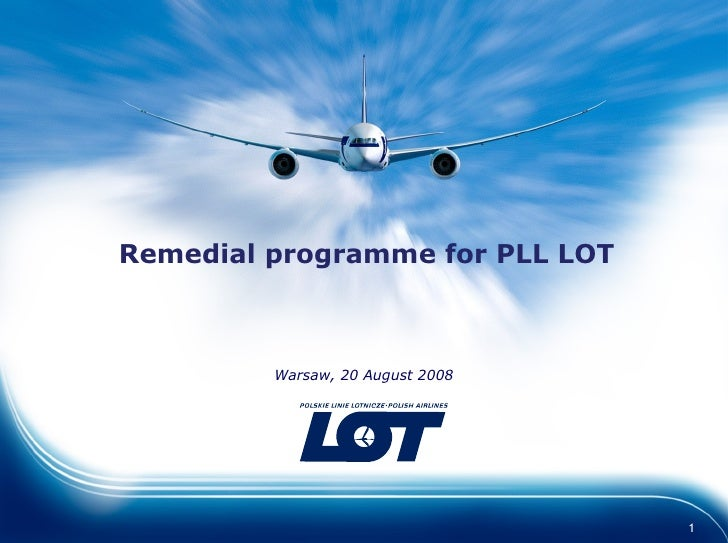 Remedial programme for PLL LOT Warsaw, 20 August 2008