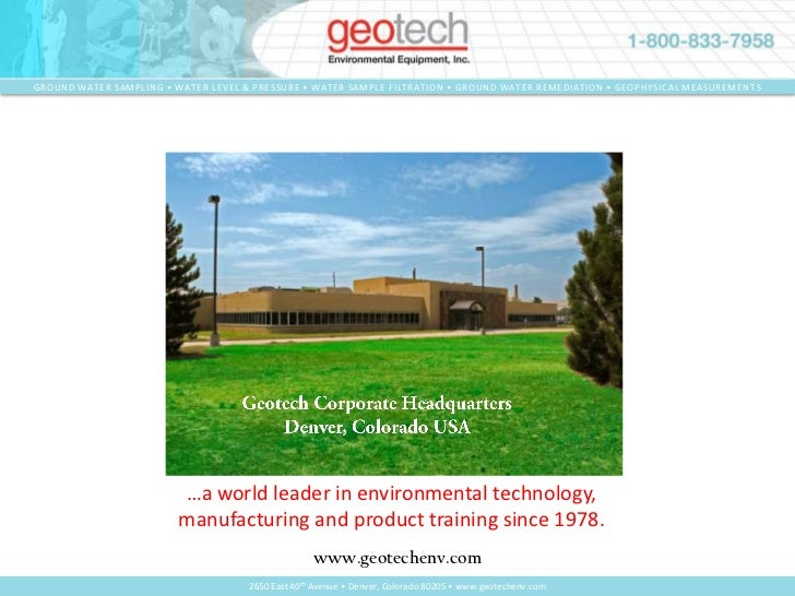 Geotech Corporate HeadquartersDenver, Colorado USA<br />…a world leader in environmental technology, manufacturing and pro...