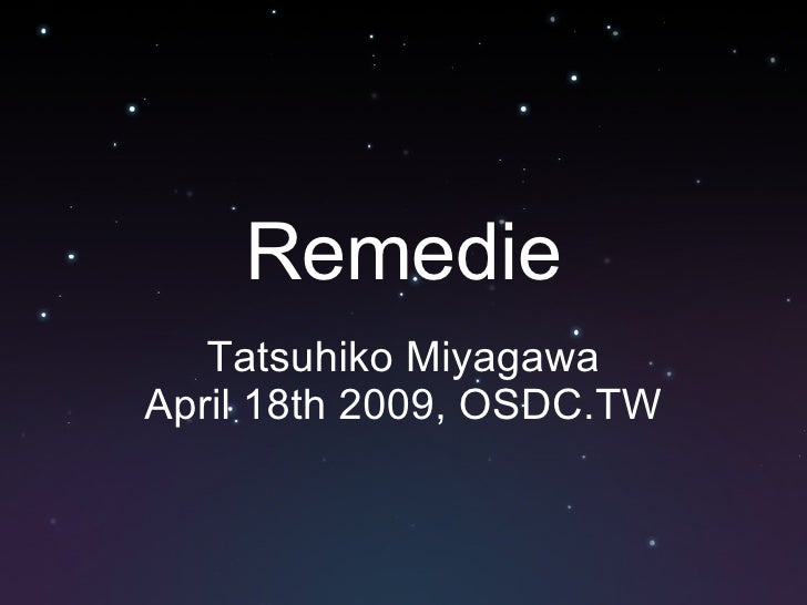 Remedie Tatsuhiko Miyagawa April 18th 2009, OSDC.TW