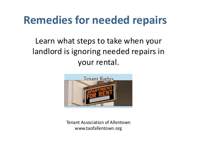Remedies for needed repairs Learn what steps to take when your landlord is ignoring needed repairs in your rental.  Tenant...