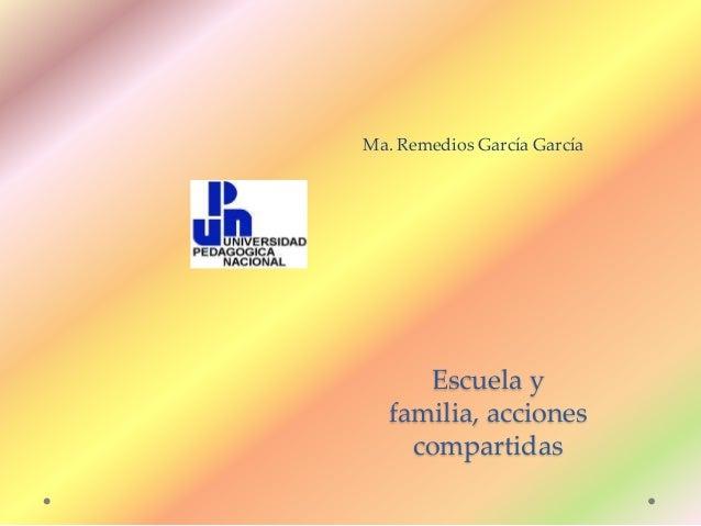 Ma. Remedios García García Escuela y familia, acciones compartidas