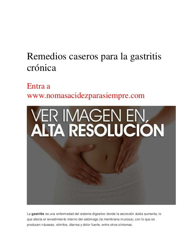 Remedios caseros para la gastritis crónica Entra a www.nomasacidezparasiempre.com JACEK CHABRASZEWSKI - RF - THINKSTOCK La...