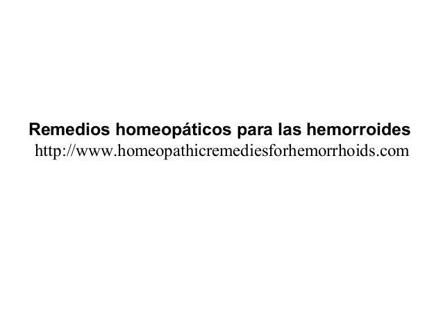 Remedios homeopáticos para las hemorroides http://www.homeopathicremediesforhemorrhoids.com