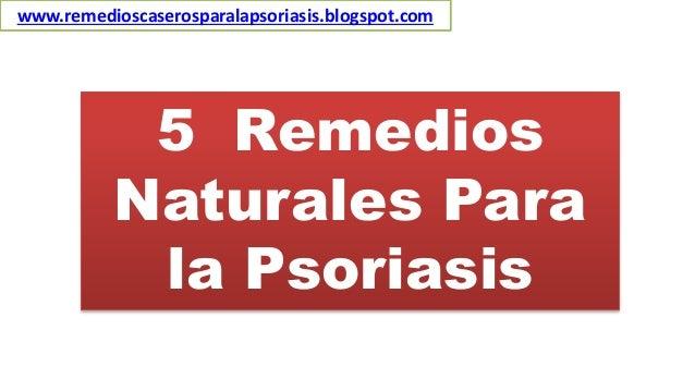 www.remedioscaserosparalapsoriasis.blogspot.com 5 Remedios Naturales Para la Psoriasis