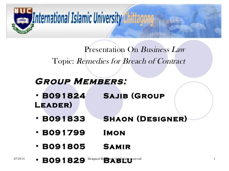 Presentation On  Business Law Topic:  Remedies for Breach of Contract <ul><li>Group Members: </li></ul><ul><li>B091824  Sa...