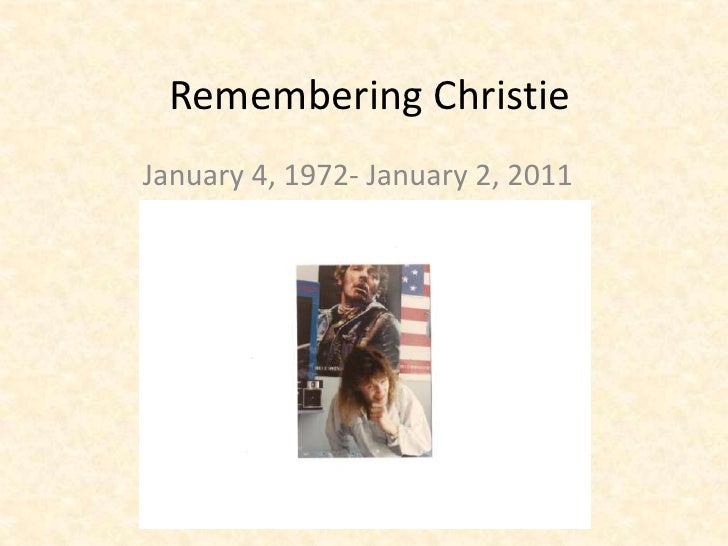 Remembering Christie January 4, 1972- January 2, 2011