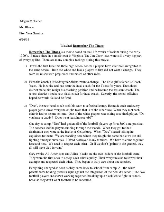 remember the titans reflection This is a worksheet to go along with the movie remember the titans this movie and worksheet are best used during african heritage/black history month, or at any time during the discussion of segregation and integration in the 1960's and 1970's in the american south.