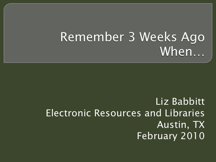Remember Three Weeks Ago When You Couldn't Access...? presented by Liz Babbitt
