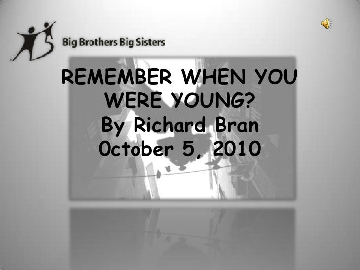 Remember when you were young