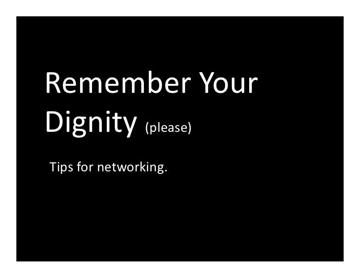 Remember your dignity (please)