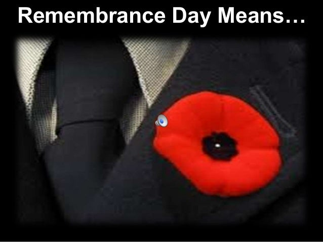 Remembrance Day Means…