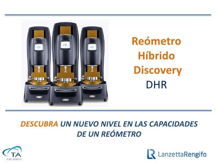 Reómetro                           Híbrido                          Discovery                            DHRDESCUBRA UN NU...