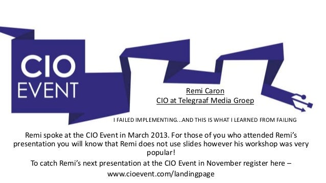 Remi Caron, Co-CIO at Telegraaf Media Group - I failed implementing...and this is what I learnt from failing!