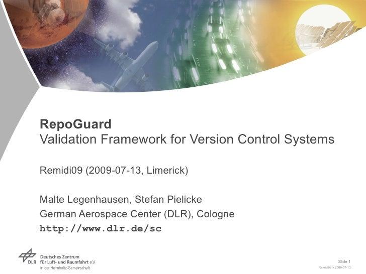 RepoGuard Validation Framework for Version Control Systems  Remidi09 (2009-07-13, Limerick)  Malte Legenhausen, Stefan Pie...