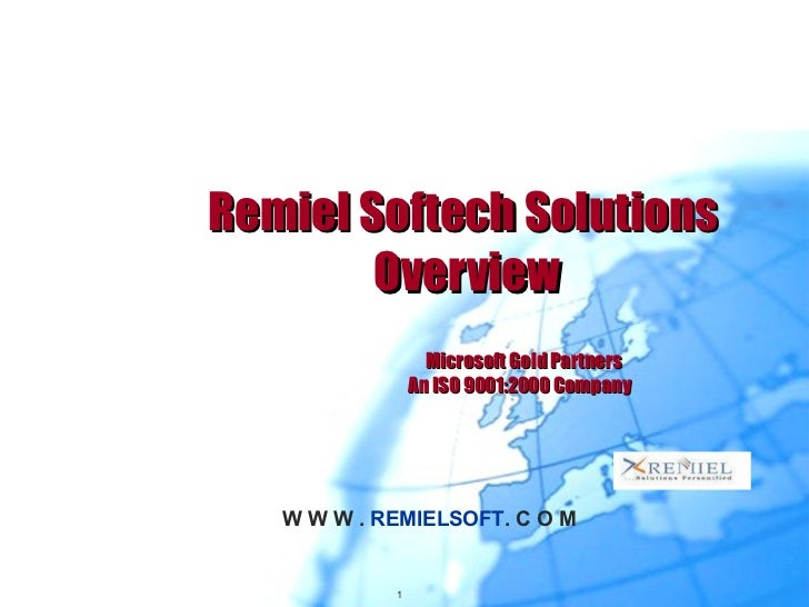 Remiel Softech Solutions  Overview Microsoft Gold Partners   An ISO 9001:2000 Company