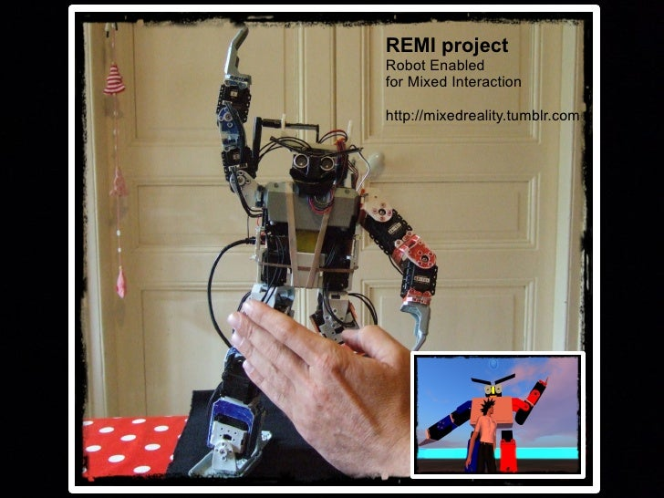 REMI projectRobot Enabledfor Mixed Interactionhttp://mixedreality.tumblr.com