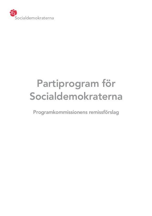 Socialdemokraterna       Partiprogram för      Socialdemokraterna        Programkommissionens remissförslag