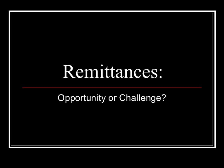 theories for remittances Because often the remittances sent home by migrant workers prop up a weak economy governments of the receiving states,  economy  dominican  report),,.
