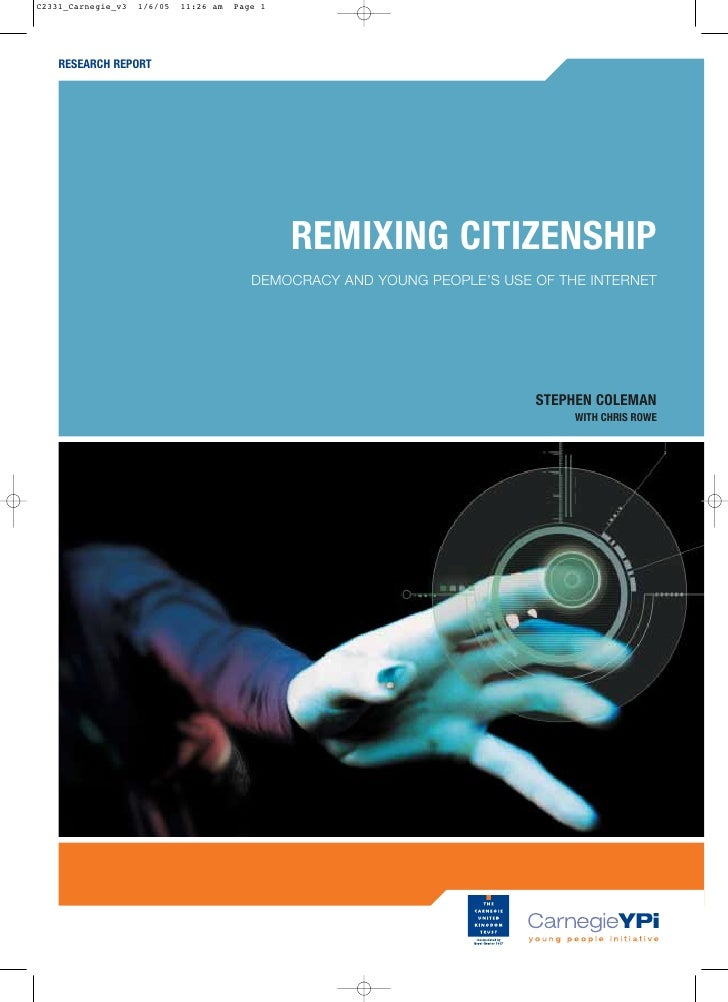 RESEARCH REPORT                           REMIXING CITIZENSHIP                   DEMOCRACY AND YOUNG PEOPLE'S USE OF THE I...