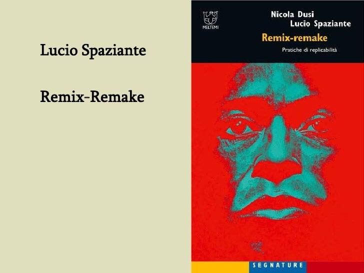 Lucio Spaziante  Remix-Remake
