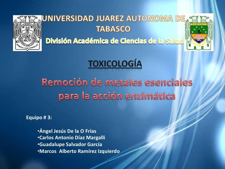 Equipo # 3:    •Ángel Jesús De la O Frías    •Carlos Antonio Díaz Margalli    •Guadalupe Salvador García    •Marcos Albert...