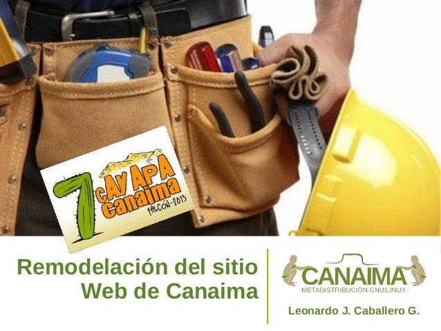 Remodelación del sitio Web de Canaima Leonardo J. Caballero G.